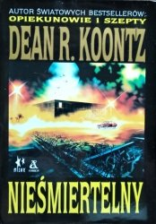 Dean Koontz • Nieśmiertelny