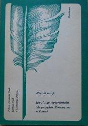 Alina Siomkajło • Ewolucje epigramatu (do początków Romantyzmu w Polsce)
