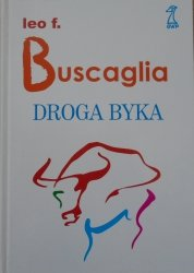 Leo F. Buscaglia • Droga byka