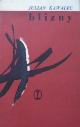 Julian Kawalec • Blizny [dedykacja autorska] [Bożena Rogowska]