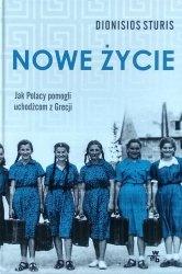 Dionisios Sturis • Nowe życie. Jak Polacy pomogli uchodźcom z Grecji