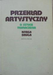 red. Seweryn Pollak • Przekład artystyczny. O sztuce tłumaczenia księga druga