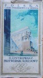 Mieczysław Orłowicz • Ilustrowany przewodnik kolejowy. Polska część południowo-zachodnia [1926]
