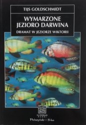 Tijs Goldschmidt • Wymarzone jezioro Darwina. Dramat w jeziorze Wiktorii