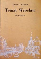 Tadeusz Mikulski • Temat Wrocław