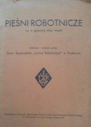 Pieśni robotnicze na 4 głosowy chór męski • Zebrane i ułożone przez Stow. Śpiewackie 'Lutnia Robotnicza' w Krakowie