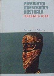 Frederick Rose • Pierwotni mieszkańcy Australii