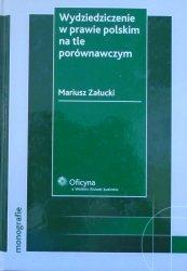 Mariusz Załucki • Wydziedziczenie w prawie polskim na tle porównawczym