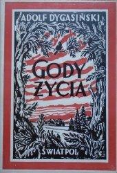 Adolf Dygasiński • Gody życia [W. Jastrzębowski]