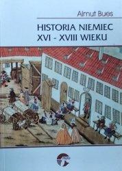 Almut Bues • Historia Niemiec XVI-XVIII wieku