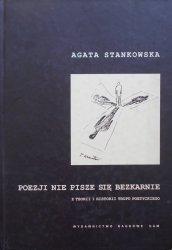 Agata Stankowska • Poezji nie pisze się bezkarnie. Z teorii i historii tropu poetyckiego [dedykacja autora]