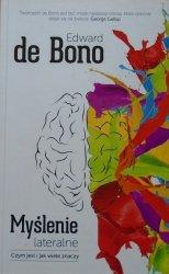 Edward de Bono • Myślenie lateralne. Czym jest i jak wiele znaczy
