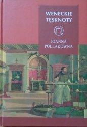 Joanna Pollakówna • Weneckie tęsknoty. O malarstwie i malarzach renesansu
