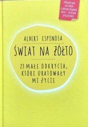 Albert Espinosa • Świat na żółto. 23 małe odkrycia, które uratowały mi życie