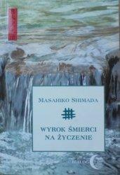 Masahiko Shimada • Wyrok śmierci na życzenie [Japonia]