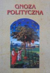 red. Jan Skoczyński • Gnoza polityczna