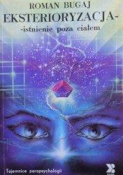 Roman Bugaj • Eksterioryzacja. Istnienie poza ciałem
