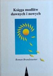 Roman Brandstaetter • Księga modlitw dawnych i nowych