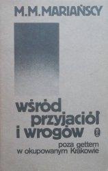 M.M. Mariańscy • Wśród przyjaciół i wrogów. Poza gettem w okupowanym Krakowie