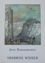 Jerzy Harasymowicz • Srebrne wesele