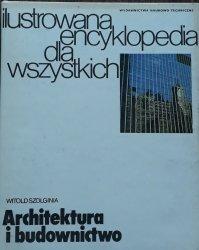 Witold Szolginia • Architektura i budownictwo. Ilustrowana encyklopedia dla wszystkich