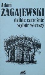 Adam Zagajewski • Dzikie czereśnie. Wybór wierszy