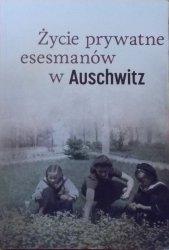 Piotr Setkiewicz • Życie prywatne esesmanów w Auschwitz