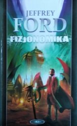 Jeffrey Ford • Fizjonomika