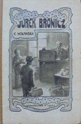 Kazimiera Wołyńska • Jurek Bronicz. Powieść dla młodzieży