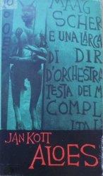 Jan Kott • Aloes. Dzienniki i małe szkice [Danuta Staszewska]