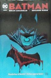 Brian Azzarello, Eduardo Risso • Batman: Rozbite Miasto i inne Opowieści