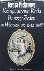 Teresa Prekerowa • Konspiracyjna Rada Pomocy Żydom w Warszawie 1942-1945