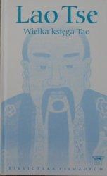 Lao Tse • Wielka księga Tao
