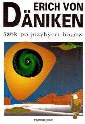 Erich von Daniken • Szok po przybyciu bogów