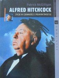 Patrick McGilligan • Alfred Hitchcock. Życie w ciemności i pełnym świetle