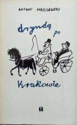 Antoni Wasilewski • Dryndą po Krakowie