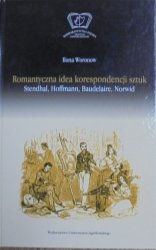 Ilona Woronow • Romantyczna idea korespondencji sztuk. Stendhal, Hoffmann, Baudelaire, Norwid