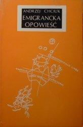 Andrzej Chciuk • Emigrancka opowieść
