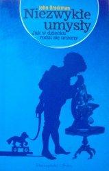 John Brockman • Niezwykłe umysły. Jak w dziecku rodzi się uczony