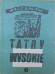 Witold H. Paryski • Tatry wysokie. Przewodnik taternicki część 7