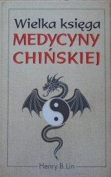 Henry B. Lin • Wielka księga medycyny chińskiej