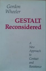 Gordon Wheeler • Gestalt Reconsidered. A New Approach to Contact and Resistance