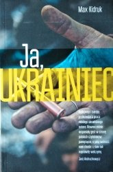 Maksym Kidruk • Ja, Ukrainiec