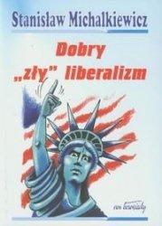 """Stanisław Michalkiewicz • Dobry """"zły"""" liberalizm"""