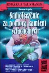 Teresa Stąpór • Samoleczenie za pomocą kamieni szlachetnych