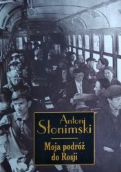 Antoni Słonimski • Moja podróż do Rosji