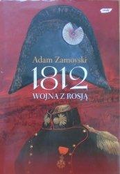 Adam Zamoyski • 1812. Wojna z Rosją