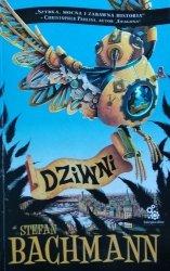 Stefan Bachmann • Dziwni