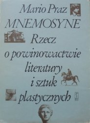 Mario Praz • MNEMOSYNE. Rzecz o powinowactwie literatury i sztuk plastycznych