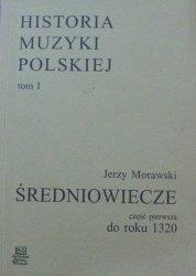 Jerzy Morawski • Historia muzyki polskiej tom 1. Średniowiecze do roku 1320